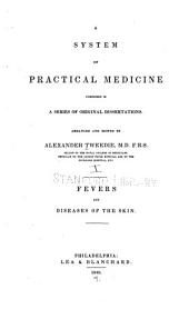 A System of Practical Medicine Comprised in a Series of Original Dissertations: Volume 1