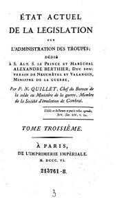 Etat actuel de la legislation sur l'administration des troupes (etc.): Volume3