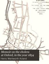 Memoir on the cholera at Oxford, in the year 1854
