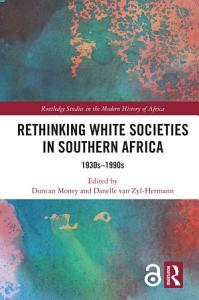 Rethinking White Societies in Southern Africa Book