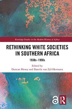 Rethinking White Societies in Southern Africa PDF