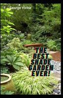 The Best Shade Garden EVER!