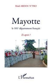 MAYOTTE: Le 101e département français - Et après ?