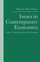 Issues in Contemporary Economics: Volume 2: Macroeconomics and Econometrics