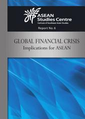 Global Financial Crisis: Implications for ASEAN.