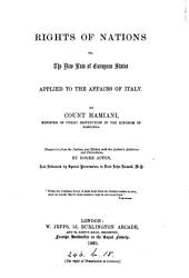 Rights of nations or, The new law of European States applied to the affairs of Italy, tr. and ed., with the author's additions and corrections, by R. Acton