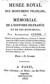 Musée Royal des Monumens Français, ou mémorial de l'histoire de France et de ses monumens