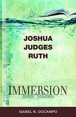 Immersion Bible Studies   Joshua  Judges  Ruth