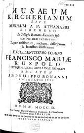 Musæum Kircherianum, sive musæum a P. Athanasio Kirchero in Collegio Romano Societatis Jesu