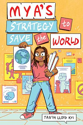Mya s Strategy to Save the World