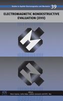 Electromagnetic Nondestructive Evaluation  XVII  PDF
