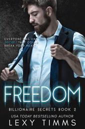 Freedom: Billionaire Steamy Romance