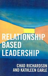 Relationship Based Leadership