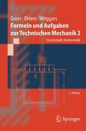 Formeln und Aufgaben zur Technischen Mechanik 2: Elastostatik, Hydrostatik, Ausgabe 7
