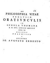 De philosophia vitae prolusio: oratiunculis in schola Thomana ... praemissa