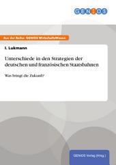 Unterschiede in den Strategien der deutschen und französischen Staatsbahnen: Was bringt die Zukunft?