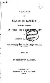 Reports of Cases in Equity Argued and Deternined [sic] in the Supreme Court of North Carolina: From December Term, 1853, to [June Term, 1863], Both Inclusive, Volume 2