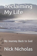 Reclaiming My Life  My Journey Back to God PDF