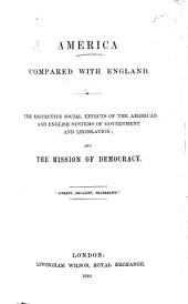 America compared with England. The respective social effects of the American and English systems of government and legislation, and the mission of Democracy. [By Robert W. Russell.]