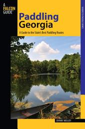 Paddling Georgia: A Guide To The State's Best Paddling Routes