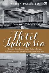 Hotel Indonesia: Gagasan Bung Karno, Cagar Budaya Bangsa,