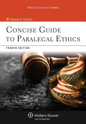 Concise Guide to Paralegal Ethics: Edition 4
