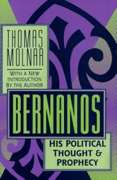 Bernanos: His Political Thought and Prophecy