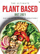 The Ultimate Plant Based Diet 2021