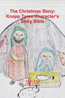The Christmas Story Knapp Tyme Character Story Bible