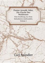 Pastor Arnold, Oder, Die Flucht Der Waldenser