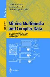 Mining Multimedia and Complex Data: KDD Workshop MDM/KDD 2002, PAKDD Workshop KDMCD 2002, Revised Papers