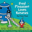 Fred Pinsocket Loves Bananas