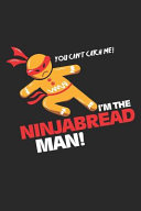 You Can t Catch Me  I m the Ninjabread Man  PDF