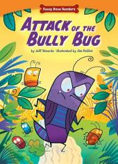 Attack of the Bully Bug
