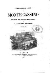 Storia della badia di Monte-Cassino divisa in libri nove, ed illustrata di note e documenti: Volume 2
