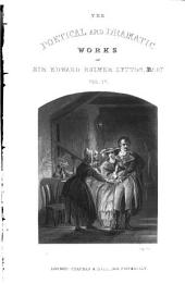 The Poetical and Dramatic Works of Sir Edward Bulwer Lytton: Volume 4