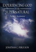 Experiencing God in the Supernatural PDF