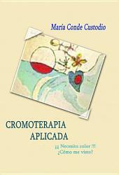 Cromoterapia Aplicada ¡¡ Necesito color !!, ¿como me visto?