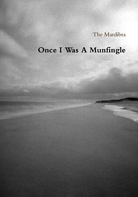 Once I Was A Mungfingle PDF