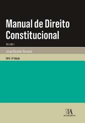 Manual de Direito Constitucional -: Volume 1