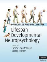Principles and Practice of Lifespan Developmental Neuropsychology PDF