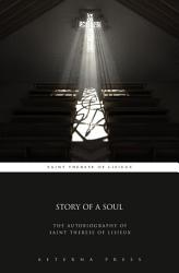 Story of a Soul: The Autobiography of Saint Therese of Lisieux