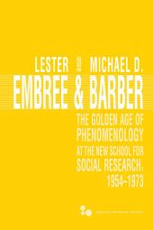 The Golden Age of Phenomenology at the New School for Social Research, 1954–1973