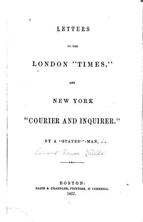 Letters to the London  Times   and New York  Courier and Inquirer   PDF
