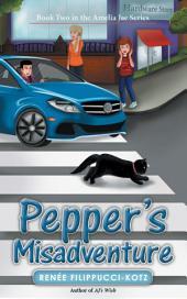 Pepper'S Misadventure: Book Two in the Amelia Jae Series