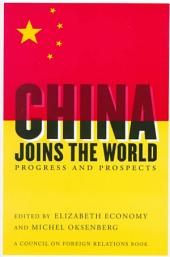 China Joins the World: Progress and Prospects