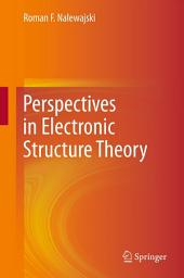 Perspectives in Electronic Structure Theory