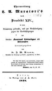 Ehrenrettung L. A. Muratoris durch Benedikt XIV. ... gegen die Verdächtigungen des Lütticher Journal historique et litteraire
