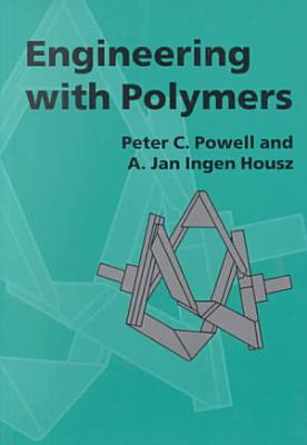 Engineering with Polymers, 2nd Edition