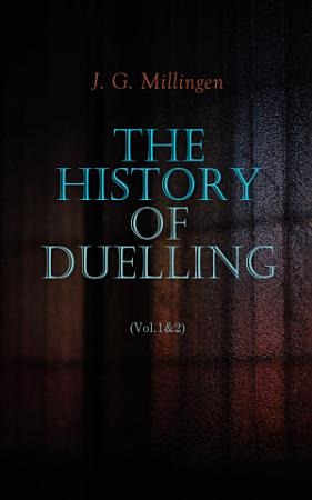 The History of Duelling  Vol 1 2  PDF